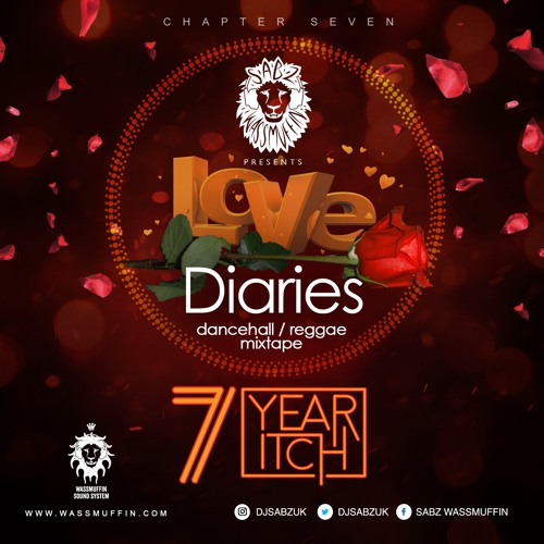 Dj Sabz Presents - Love Diaries (Chapter Seven) (7 Year Itch) ❤️ (2k18)