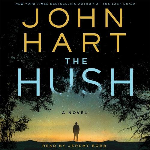 The Hush by John Hart, audiobook excerpt