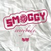 SMOGGY - EVERYBODY (B - DAY FREE DOWNLOAD)