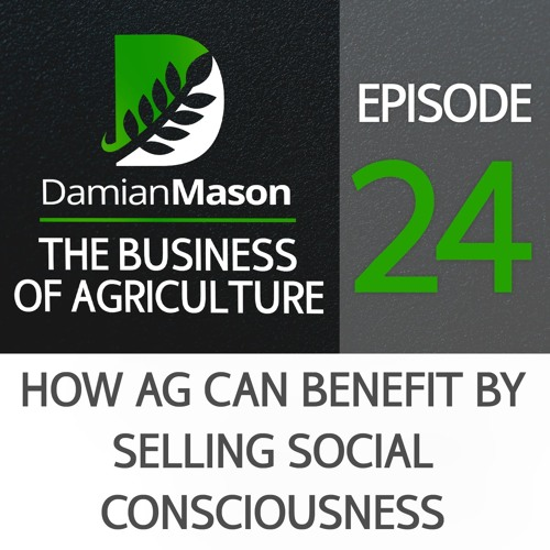 24 - How Ag Can Benefit by Selling Social Consciousness