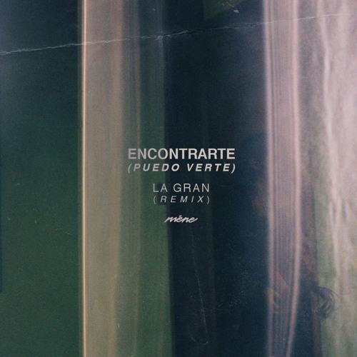 La Gran - Encontrarte (Méne Remix)