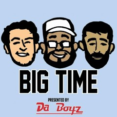 """""""The New Race War, Knicks Be Knicking & Chef Curry Keeps Cooking"""" Big Time Pod - Episode Two"""
