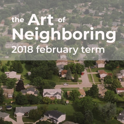 February term 2018 Week 2: Neighboring as Mission in a Secular Age (Justin Earley)
