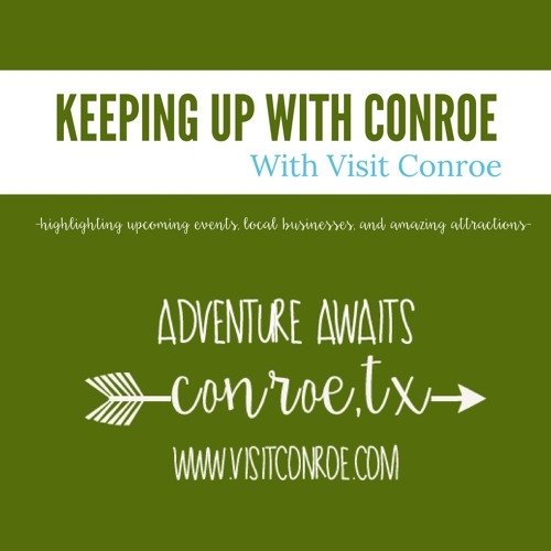 Keeping Up With Conroe - Live on irlonestar.com every Second Tuesday at 11AM