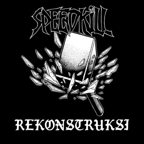 Speedkill - Rekonstruksi