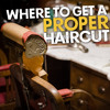 Episode #32 | Where To Get A Proper Haircut