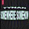 TYNAN - Somewhere Somehow