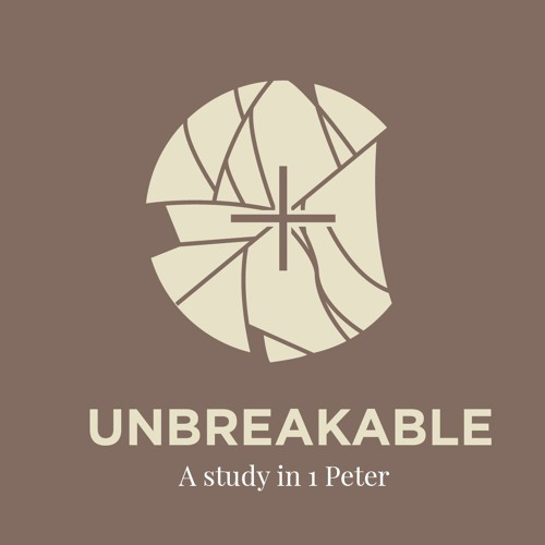 Unbreakable: A Study In 1 Peter