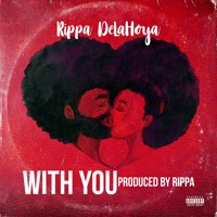 With You (Prod By Rippa)