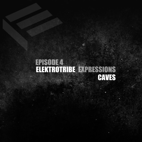 Elektrotribe Expessions Episode 4 : CAVES