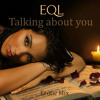 Talking about you (Erotic MIX)