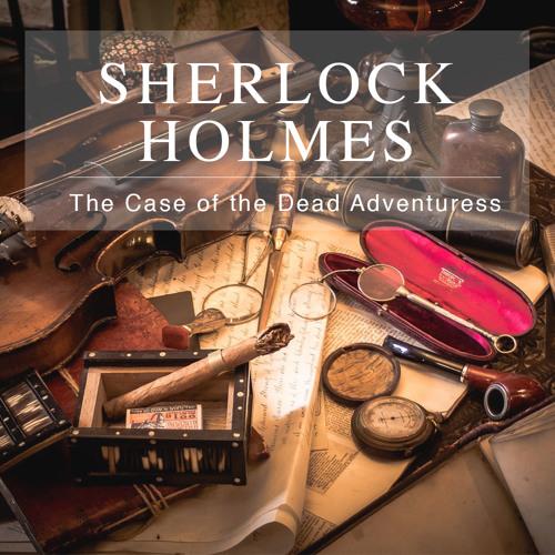 Sherlock Holmes - The Case Of The Dead Adventuress