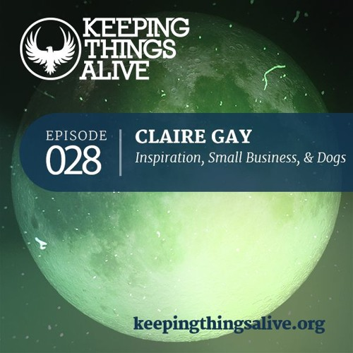 028 Claire Gay - Inspiration, Small Business, & Dogs