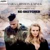 Zara Larsson & MNEK- Never Forget You (RE - SKETCHED)