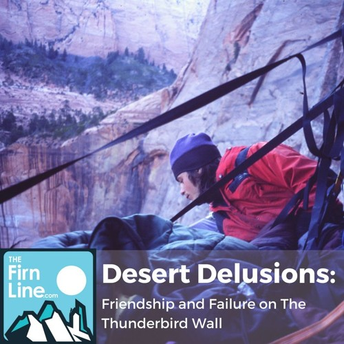 Desert Delusions: Friendship and Failure on The Thunderbird Wall