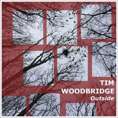 Tim Woodbridge - Outside
