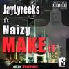 Make It ft.Naizy prod.RealBlack