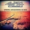 Alien Pilot - Spring Awakening 2018 DJ MIX