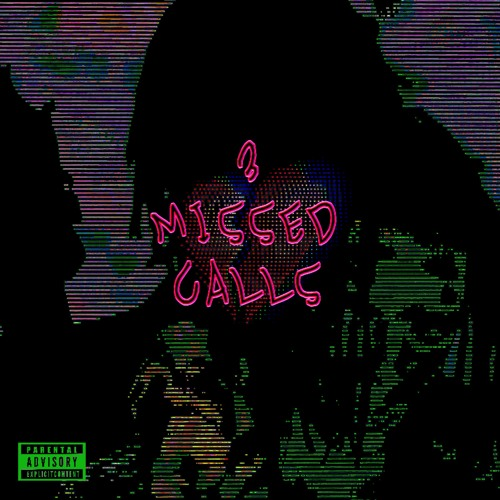 3MISSEDCALLS - PRODUCED BY CYHT