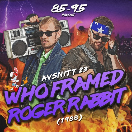 Avsnitt 23: Who framed Roger Rabbit (1988)
