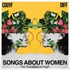 Songs About Women Ft. Diff