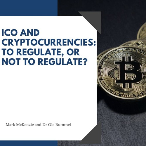 ICOs and Cryptocurrencies: To Regulate or not to Regulate