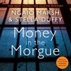 Money in the Morgue, By Ngaio Marsh and Stella Duffy, Read by Stella Duffy