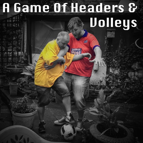 A Game Of Headers & Volleys Episode Twenty Six (with Steve Thompson MBE)
