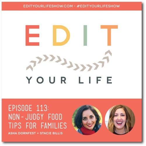 Episode 113: Non-Judgy Food Tips For Families