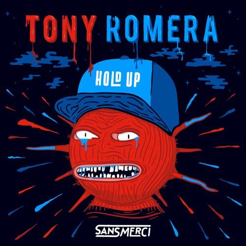 Tony Romera - Hold Up