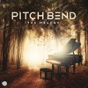 Pitch Bend - The Melody (Out Now Iboga Rec)
