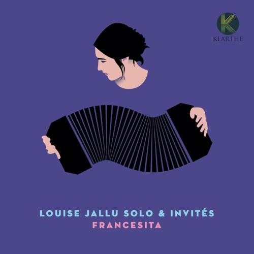 FRANCESITA - LOUISE JALLU SOLO & INVITES