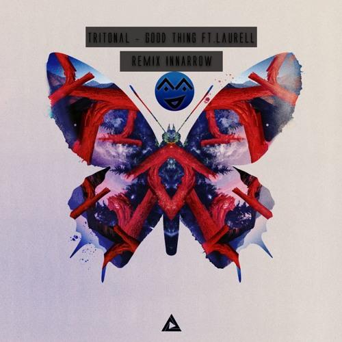 Tritonal - Good Thing Ft. Laurell (Remix Innarrow)
