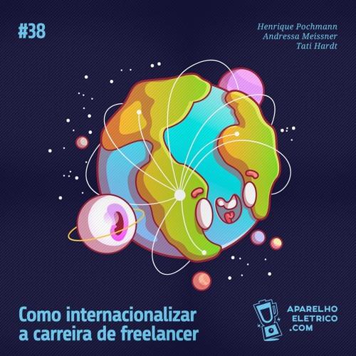 38 - Como internacionalizar a carreira de freelancer