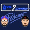 Episode 183 - Level 2 Podcast - #56 - Our YouTube Changes / Name That Game / Wizard World 2018
