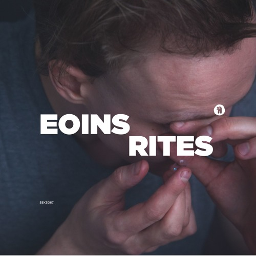 "SEKs067 Eoins ""Rites"" (Seksound 2018)"