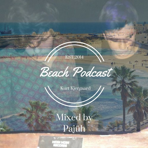 Beach Podcast  Guest Mix by Pajüh