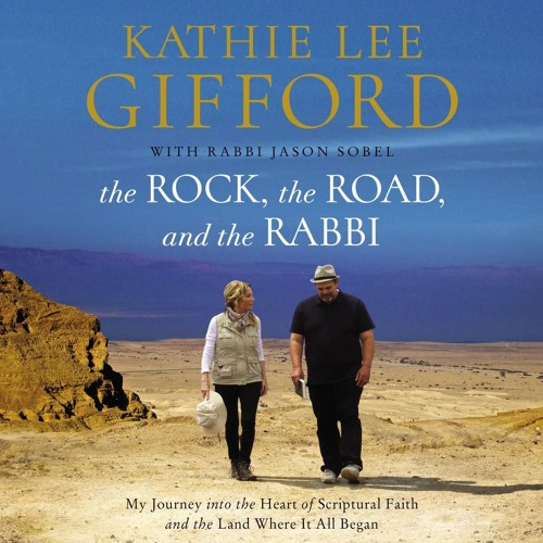 THE ROCK, THE ROAD, AND THE RABBI by Kathie Lee Gifford, with Rabbi Jason Sobel | First Listen
