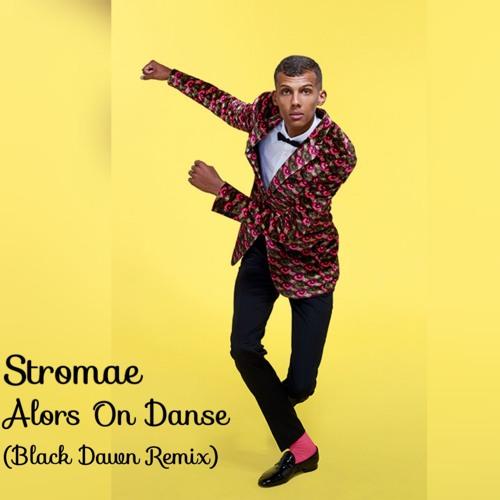 black dawn stromae alors on danse black dawn remix spinnin