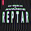 G-REX & AVANCE - REPTAR