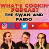 What's Cookin' Podcast 33: The Swan and Paedo