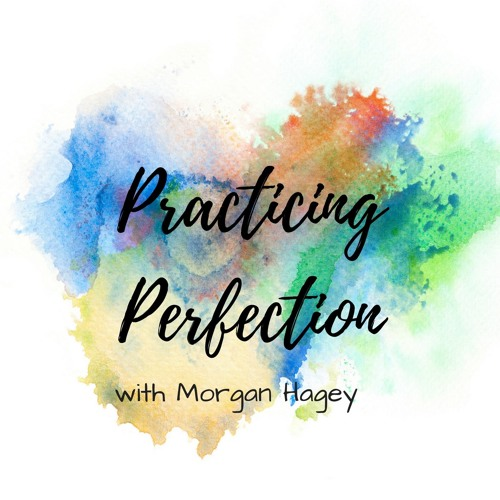 Episode 2 Practicing Perfection and Social Media