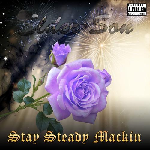 Stay Steady Mackin'