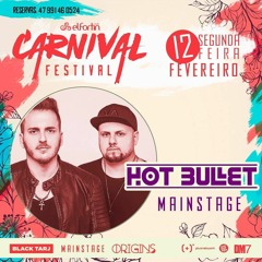 2018.02.12 - Hot Bullet @ El Fortin Carnival Festival - Porto Belo/SC