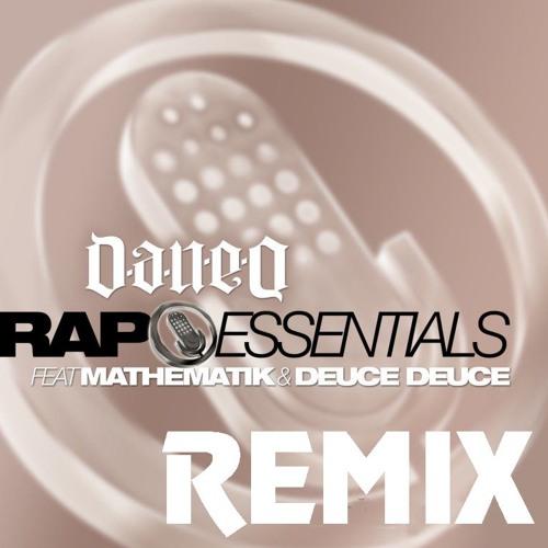 Dan-e-o Rap Essentials Remix Feat. Mathematik & Deuce Deuce