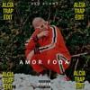 Bad Bunny - Amorfoda (alciajose trap edit)