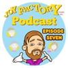 Joy Factory Podcast #7 - The Podcast Returns!