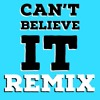 Can't Believe It - T-Pain / Baby Jae Remix(Feat.Austin Corini)