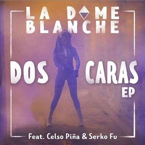 La Dame Blanche - Dos Caras ft Serko Fu & Celso Piña (Bial Hclap remix)