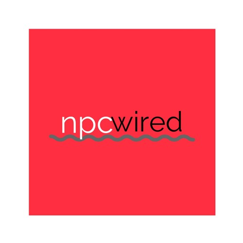 NPC Wired Episode 3: Discussing Ethics, Technology and Data